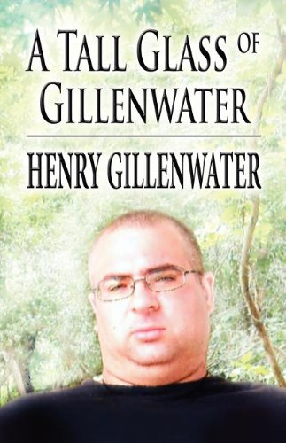 A Tall Glass of Gillenwater: Henry Gillenwater