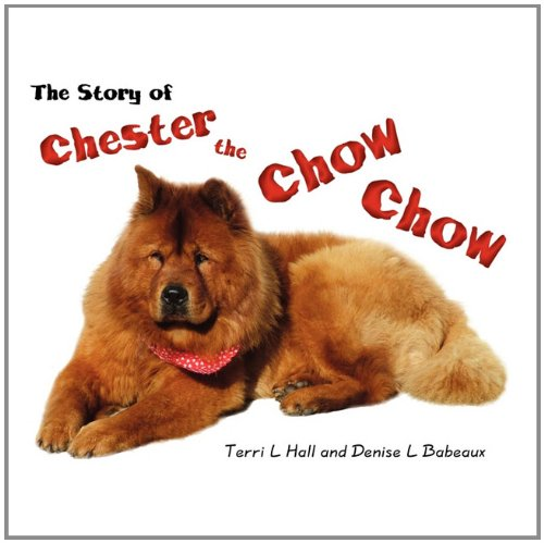9781456037482: The Story of Chester the Chow Chow
