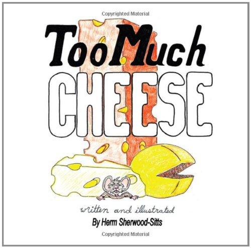 9781456037642: Too Much Cheese
