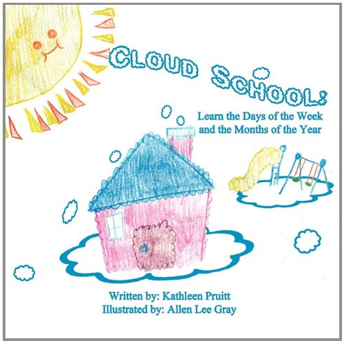 Cloud School: Learn the Days of the Week and the Months of the Year: Pruitt, Kathleen