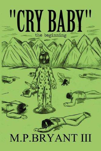 Cry Baby: The Beginning: M. P. Iii Bryant