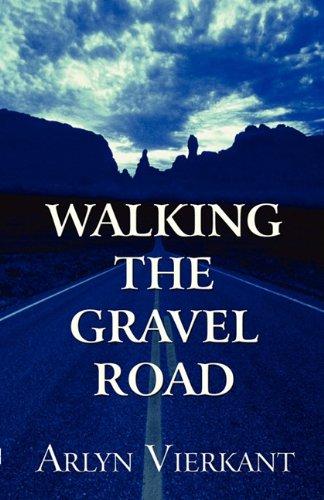 9781456049546: Walking the Gravel Road