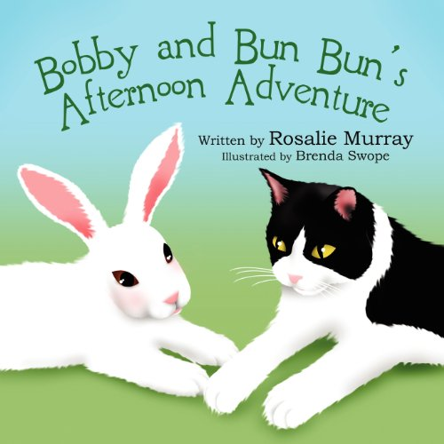 Bobby and Bun Buns Afternoon Adventure: Rosalie Murray