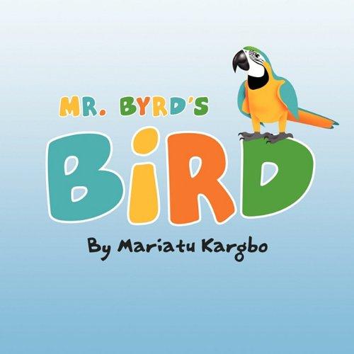 9781456054359: Mr. Byrd's Bird