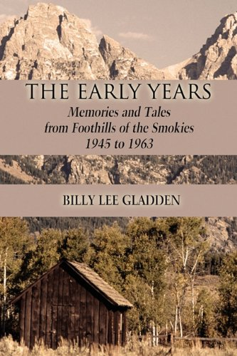 9781456054649: The Early Years: Memories and Tales from Foothills of the Smokies 1945 to 1963