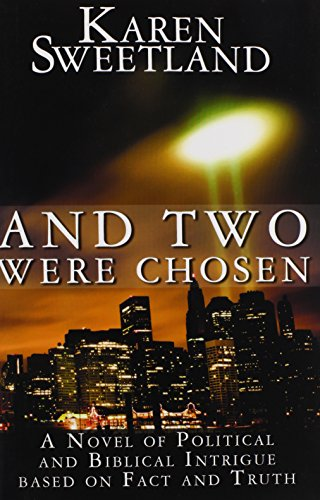 9781456055226: And Two Were Chosen: A Novel of Political and Biblical Intrigue Based on Fact and Truth