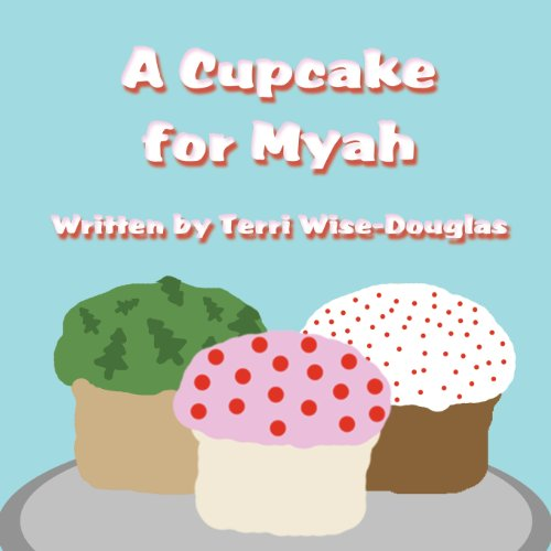9781456056292: A Cupcake for Myah
