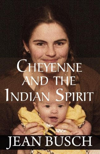 9781456056513: Cheyenne and the Indian Spirit