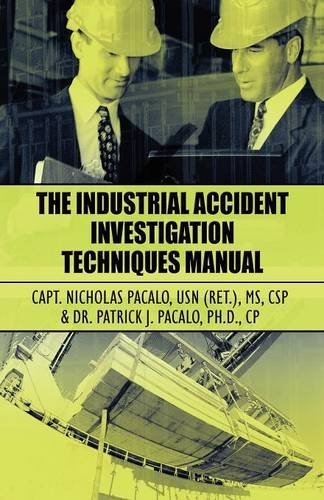 9781456057374: The Industrial Accident Investigation Techniques Manual