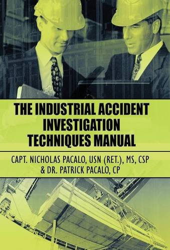 9781456057381: The Industrial Accident Investigation Techniques Manual