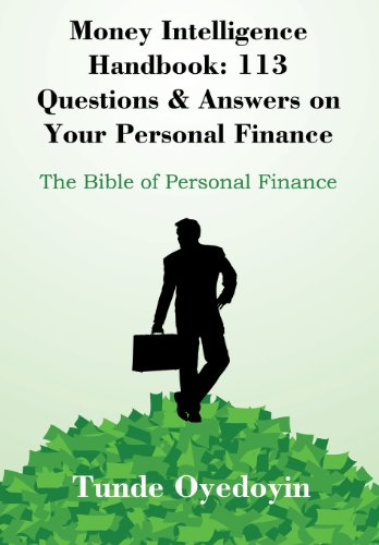 Money Intelligence Handbook: 113 Questions -N- Answers on Your Personal Finance: Tunde Oyedoyin
