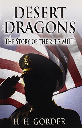 Desert Dragons: the Story of the 2-3-7 MITT: Gorder, H. H.