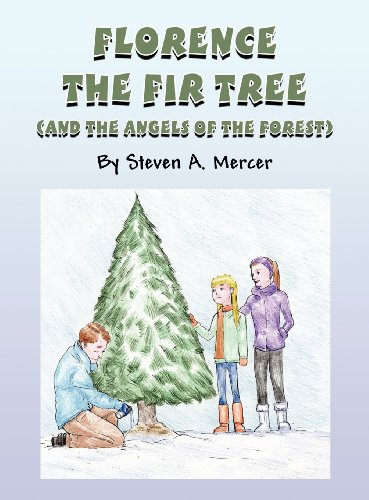 9781456066598: Florence the Fir Tree: (And the Angels of the Forest)
