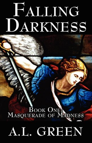 Falling Darkness: Book One: Masquerade of Madness: Green, A. L.