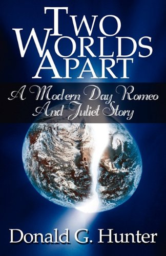 9781456070083: Two Worlds Apart: A Modern Day Romeo and Juliet Story