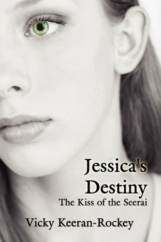 9781456070946: Jessica's Destiny: The Kiss of the Seerai