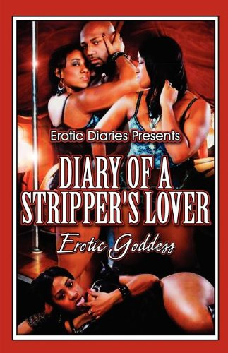 9781456072759: Erotic Diaries Presents Diary of a Stripper's Lover