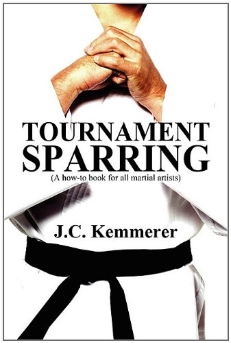 9781456073077: Tournament Sparring: (A How-To Book for All Martial Artists)