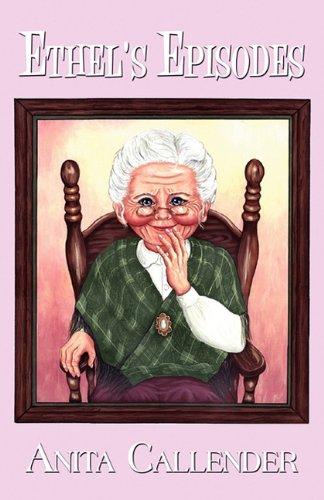 9781456079376: Ethel's Episodes