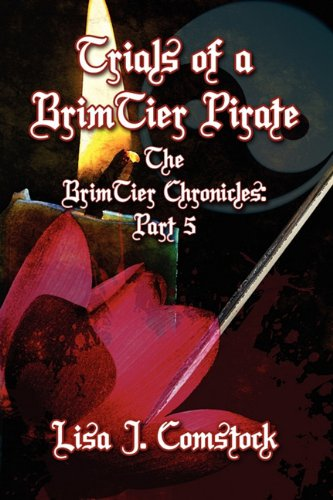Trials of a Brimtier Pirate: The Brimtier Chronicles: Part 5: Lisa J. Comstock