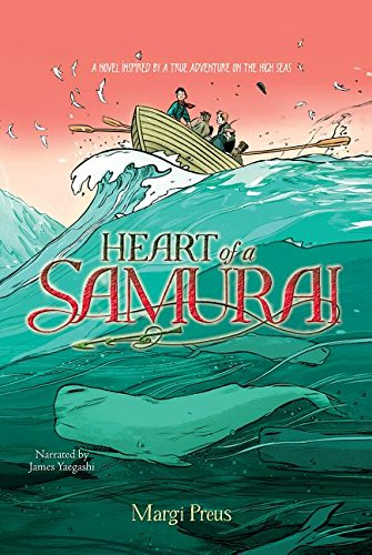 9781456136130: Heart of a Samurai: A Novel Inspired by a True Adventure on the High Seas
