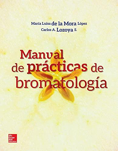 MANUAL DE PRACTICAS DE BROMATOLOGIA: DE LA MORA,