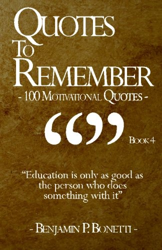 9781456300739: Quotes To Remember - Book 4: 100 Motivational Quotes