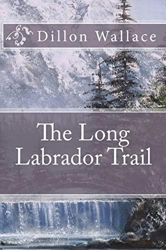9781456302375: The Long Labrador Trail