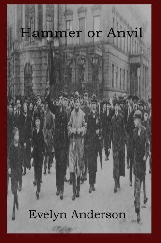 9781456303419: Hammer or Anvil: The Story of the German Working Class Movement