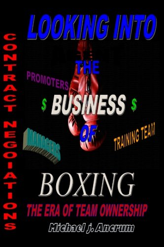 9781456303952: Looking into the Business of Boxing: The Era of Team Ownership