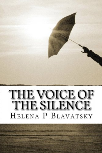 The Voice of the Silence: Liber 71 (145630495X) by Blavatsky, Helena P