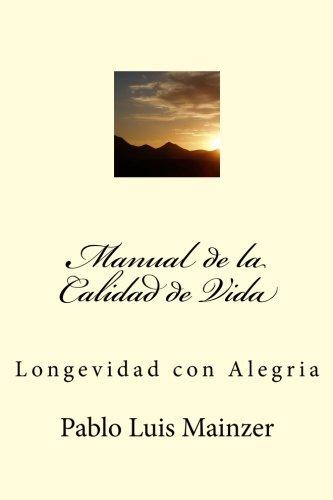 Manual de La Calidad de Vida (Paperback): Pablo Luis Mainzer