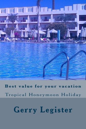 Best value for your vacation: Tropical Honeymoon Holiday: Legister, Gerry