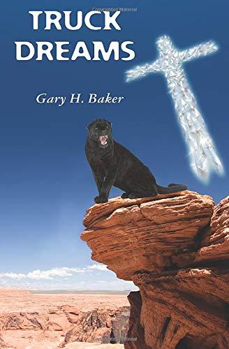 Truck Dreams: Baker, Gary H.