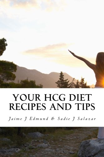9781456306823: Your HCG Diet Recipes and Tips: A HCG Guide for Success