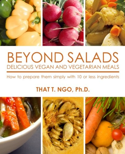 9781456307509: BEYOND SALADS Delicious Vegan and Vegetarian Meals: How to prepare them simply with 10 or less ingredients
