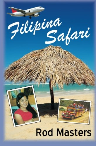 9781456308810: Filipina Safari: Hunting the Philippines for the Right Woman