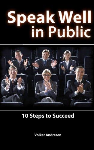 9781456310264: Speak Well in Public: 10 Steps to Succeed