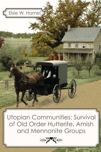 9781456317348: Utopian Communities: Survival of Old Order Hutterite, Amish and Mennonite Groups