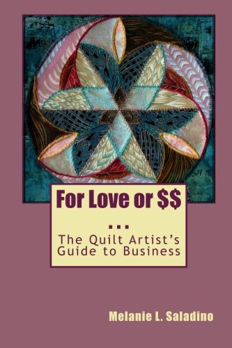 9781456317737: For Love or $$: The Quilt Artist's Guide to Business