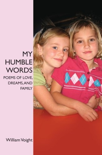 9781456317805: My Humble Words: Poems of Love, Dreams, and Family