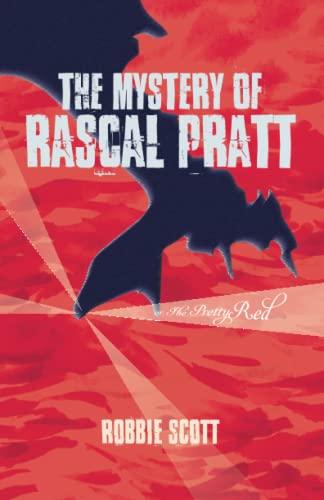 9781456318161: The Mystery of Rascal Pratt