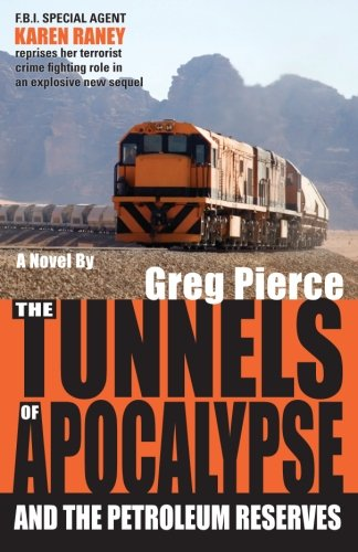 The Tunnels of Apocalypse: and the Petroleum Reserves: Greg Pierce