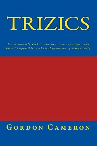 9781456319892: Trizics: Teach yourself TRIZ, how to invent, innovate and solve