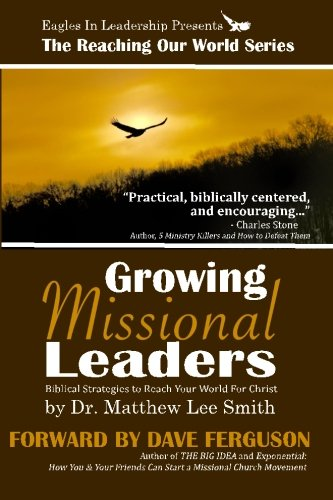9781456320324: Growing Missional Leaders: Biblical Strategies to Reach Your World For Christ