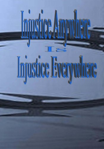 9781456320638: Injustice Anywhere Is Injustice Everywhere: I am Justice And Justice Will Succeed!