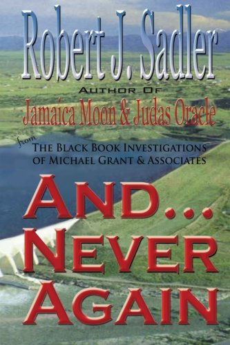 9781456320966: And... Never Again: from the Black Book Investigations of Michael Grant & Associates