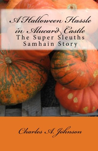 9781456322854: A Halloween Hassle in Alucard Castle: The Super Sleuths Samhain Story