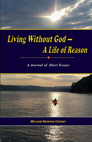 9781456324759: Living Without God-A Life of Reason: A Journal of Short Essays