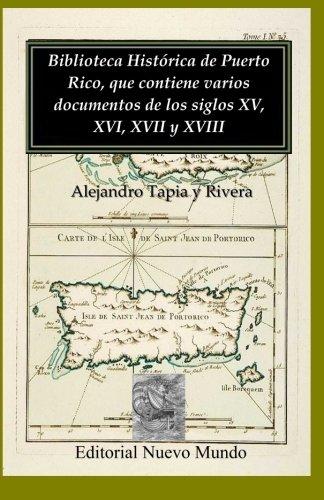 9781456325596: Biblioteca Històrica de Puerto Rico, que contiene varios documentos de los siglos XV, XVI, XVII y XVIII (Spanish Edition)